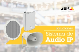 Soluciones de audio IP de Axis Communications para todas las necesidades